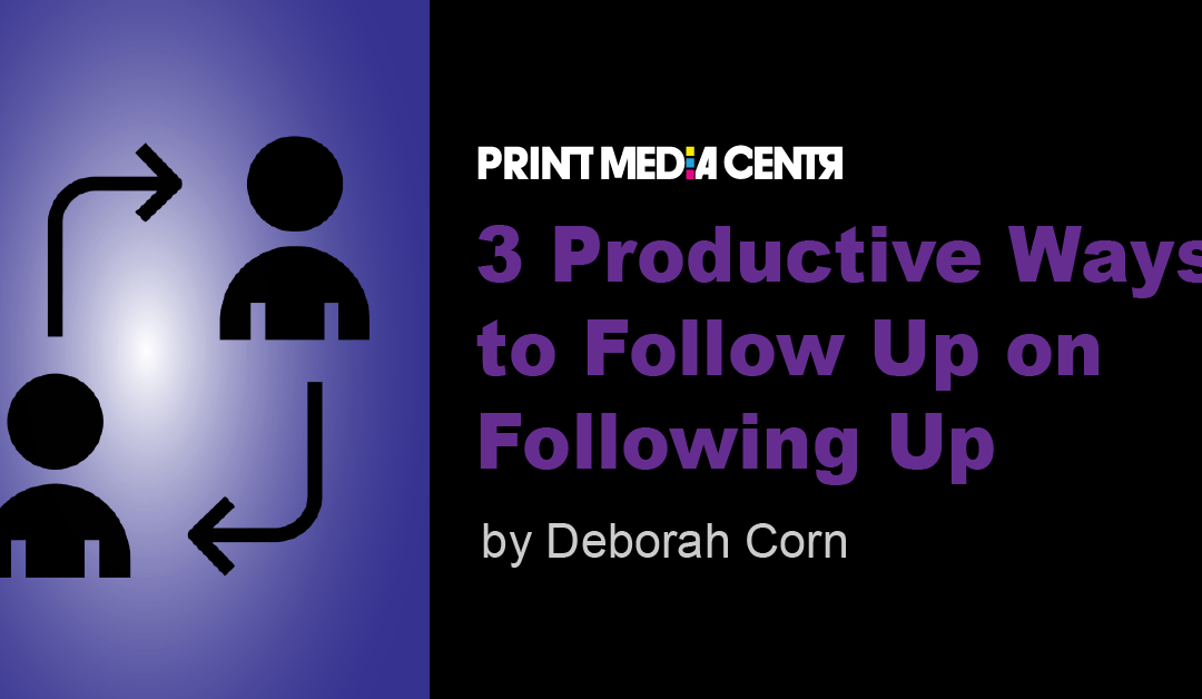 3 Productive Ways to Follow Up on Following Up