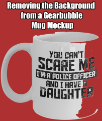 Removing the Background of a Gearbubble Mug Mockup