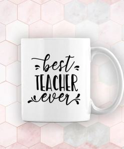 Best Teacher Ever Mug!