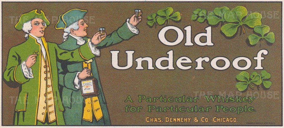 Old Underoof Whiskey from Chas. Dennehy & Co. Chicago.