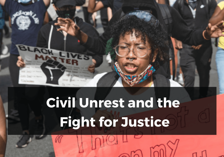 Civil Unrest and the Fight for Justice