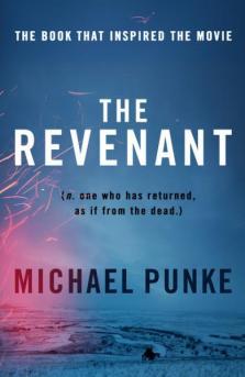 Michael Punke - The Revenant