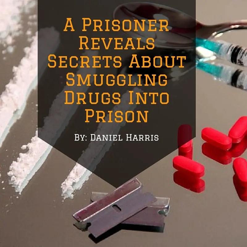 A Prisoner Reveals Secrets About Smuggling Drugs Into Prison