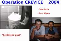 Operation CREVICE details in a nutshell