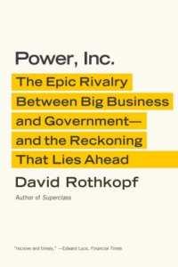 David Rothkopf's book 'Power, Inc.'