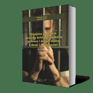 PRIMJENA PROPISA O IZVRŠENJU KRIVIČNIH SANKCIJA, PRITVORA I DRUGIH MJERA U BOSNI I HERCEGOVINI