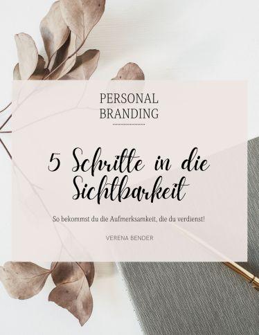 Personal Branding Buch 5 Schritte in die Sichtbarkeit so bekommst du die Aufmerksamkeit, die du verdienst, Verena Bender, Personenmarke