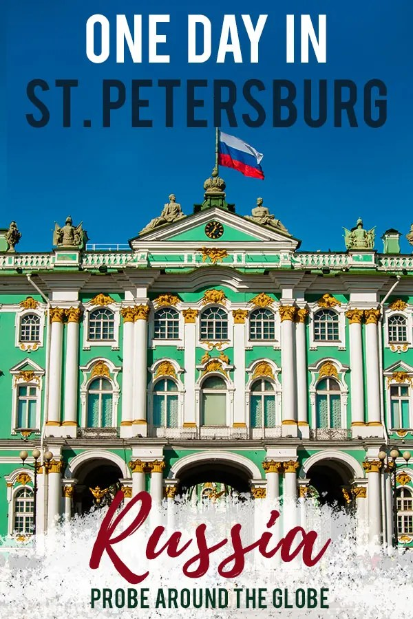 Blue sky with green building with white windows that forms the facade of the Hermitage museum in St. Petersburg. The Russian flag waves in the top and text overlay saying: One day in St. Petersburg Russia Probe around the Globe.