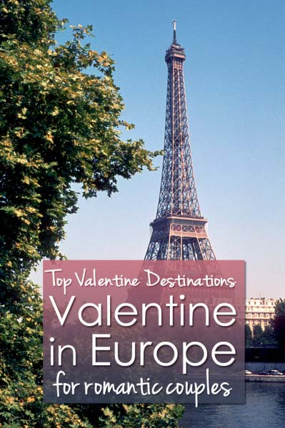Looking for a romantic Valentine's Day Destination in Europe? I give you my top 5 of Romantic Valentine's Destinations in Europe for Romantic Couples