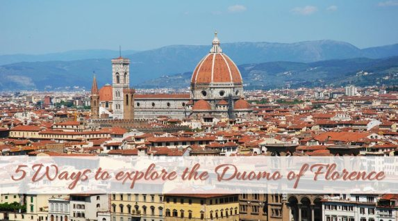 5 Ways to explore the Duomo of Florence