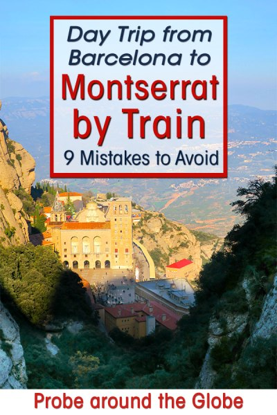 Travel by train from Barcelona to Montserrat Mountains. Read my 9 mistakes to avoid to have a great day trip from Barcelona
