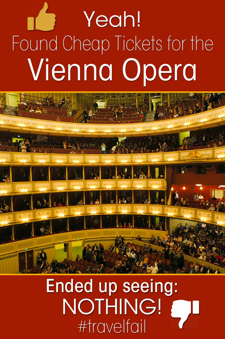 Travel fail in Vienna Austria: I bought cheap Vienna Opera tickets and didn't see anything! Read and learn how to get the best Vienna Opera House tickets