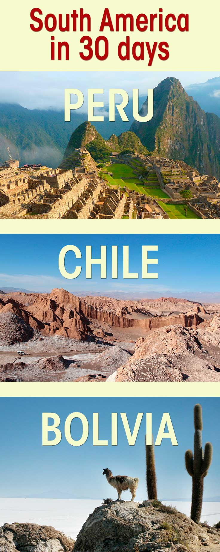 Multiple images together in one frame. First image is of the iconic view of Machu Picchu Peru, second image of the red rocked Atacama Desert landscape in northern Chile, final image of a Llama overlooking the salt flats of Uyuni in Bolivia. Text overlay saying: South America in 30 days Peru, Chile and Bolivia.