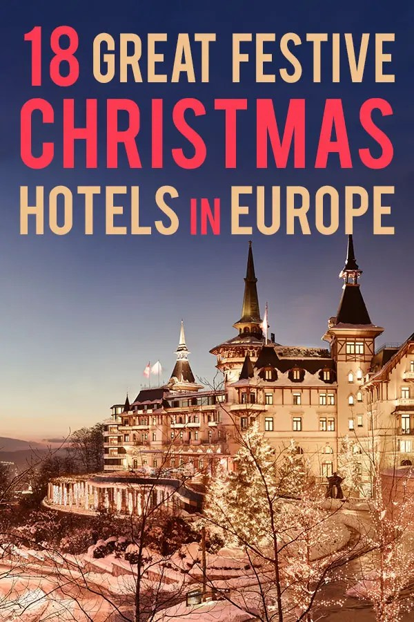 Winter image of a hotel in the snow with text overlay saying 18 festive christmas hotels in Europe.
