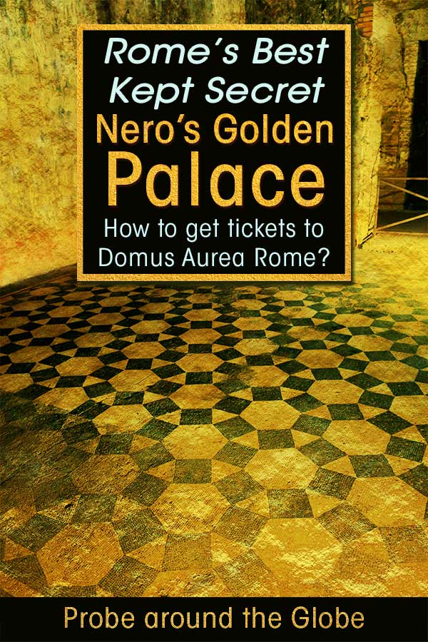 Gold image of mosaic floor and walls of the Golden Palace of Nero. Text overlay saying: Rome's best kept secret: Nero's Golden Palace. How to get tickets to Domus Aurea Rome