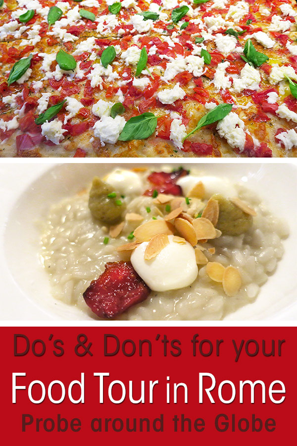 mouthwatering image of a pizza from Rome in the colours of the italian flag, green basil leafs, white mozzarela cheese and red tomato sauce. second image is of a risotto dish with buffel mozzarella cheese and almond flakes. Text overlay saying Do's and Don'ts for your food tour in Rome Probe around the Globe