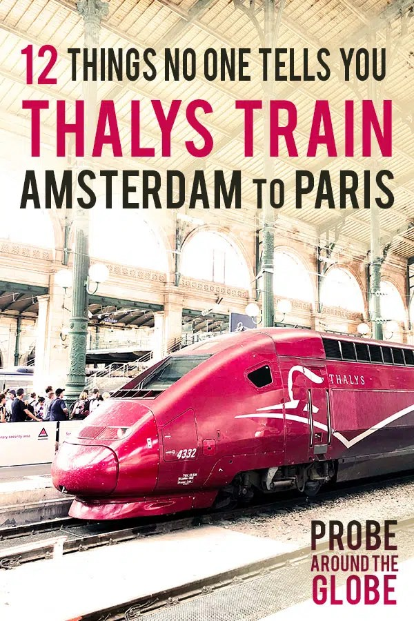 Image of the Thalys Train from Amsterdam to Paris at the Gare du Nord in Paris railway station. Text overlay saying: 12 things no one tells you about Thalys Train from Amsterdam to Paris, Probe around the Globe