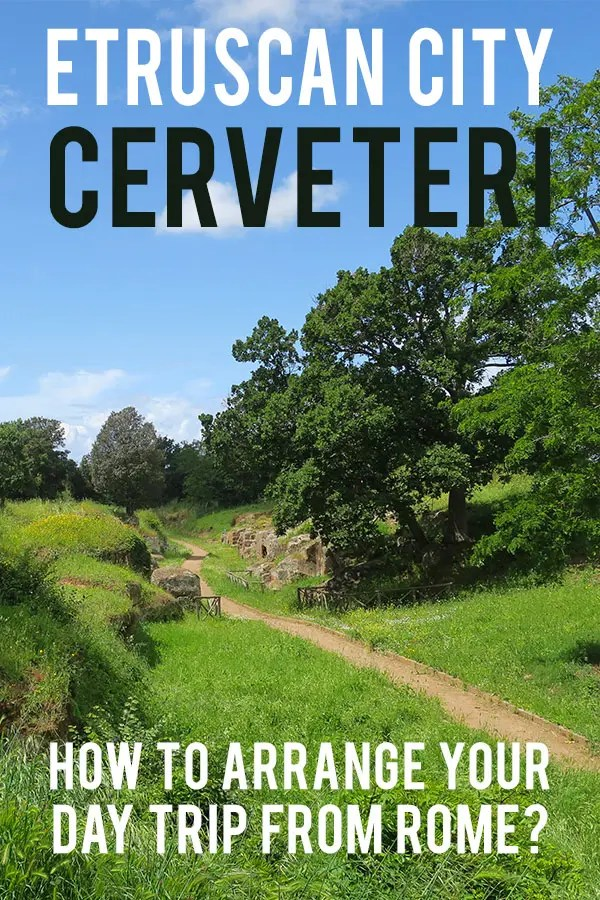 Image of the Etruscan tombs at Cerveteri with text overlay saying: Etruscan city Cerveteri. How to arrange your day trip from Rome?