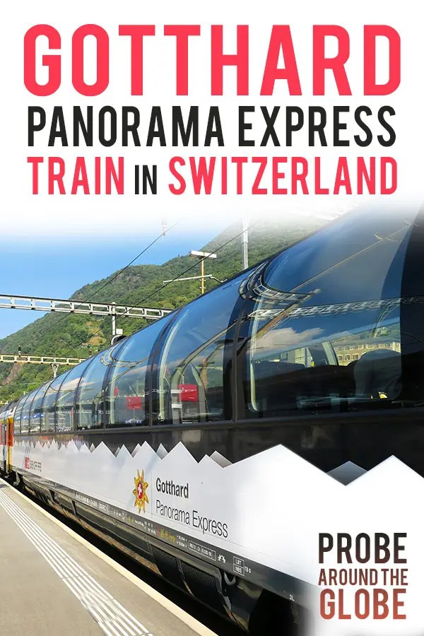 Image of the panoramic train with bright domed windows of the Gotthard Panorama Express train. Text overlay saying: Gotthard Panorama Express train in Switzerland. Probe around the Globe.