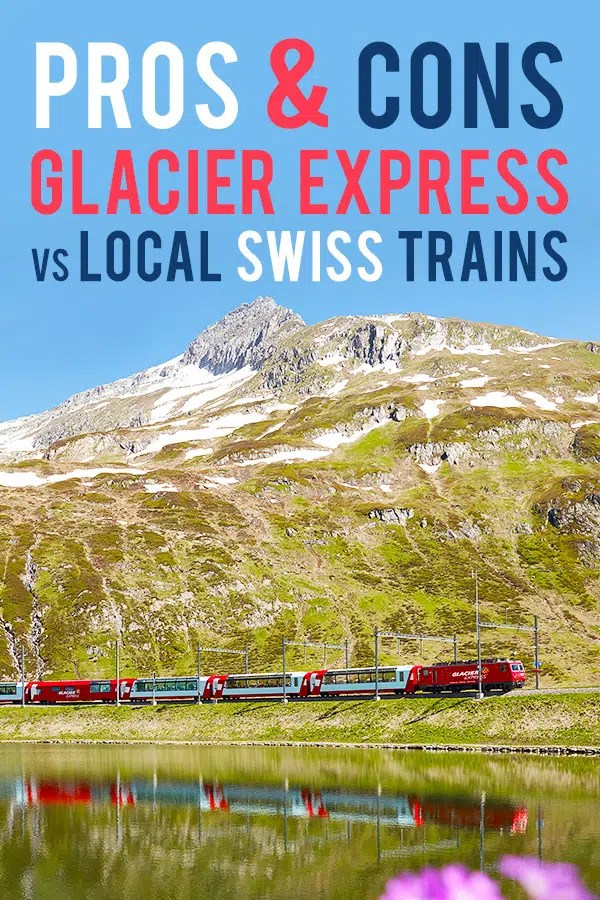 Alpine peaks with snow and alpine lake with the red Glacier Express train crossing the landscape. Text overlay saying: Pros & Cons Glacier Express vs Local Swiss Trains. Probe around the Globe