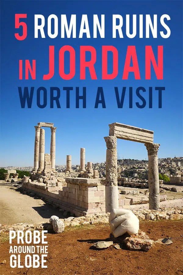 Image of the Roman Ruins of the Temple of Hercules at the citadel of Amman in Jordan. Remaining columns still standing with pillars and part of the Hercules statue. Text overlay saying: 5 Roman Ruins in Jordan worth a visit, Probe around the Globe