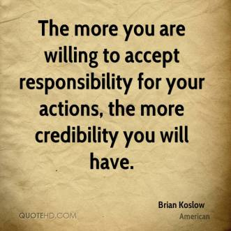 brian-koslow-quote-the-more-you-are-willing-to-accept-responsibility