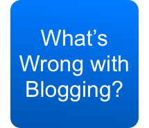Whats Wrong with Blogging