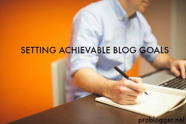 Setting Achievable Blog Goals