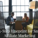 A 3-Step Blueprint for Smart Affiliate Marketing