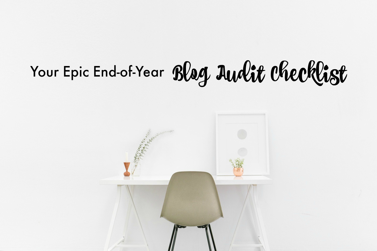 Your Epic End-of-Year Blog Audit Checklist | Get it now on ProBlogger.net