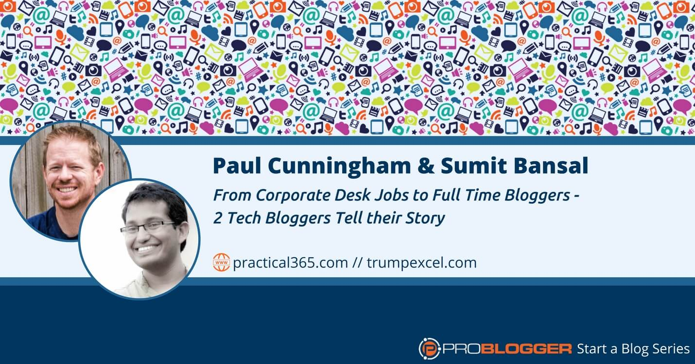222: From Corporate Desk Jobs to Full-Time Bloggers - 2 Tech Bloggers Tell their Story