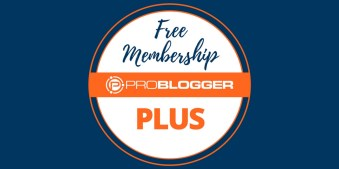 Free Membership: ProBlogger PLUS
