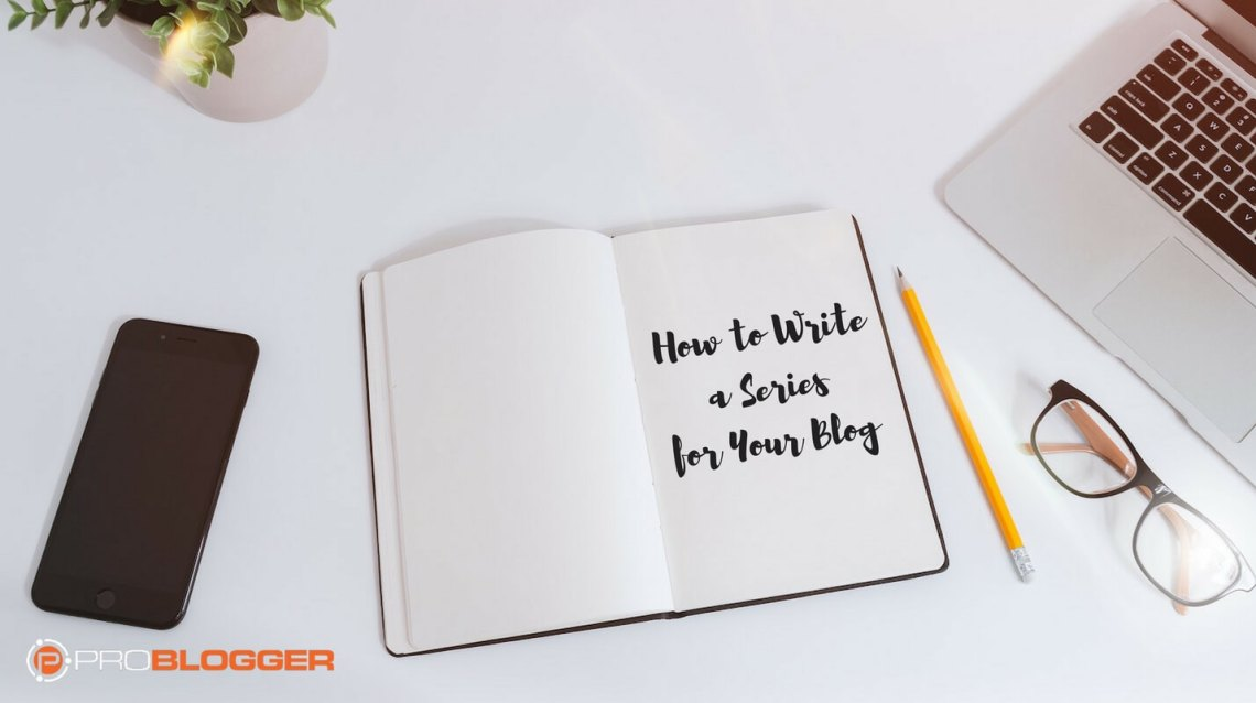 How to write a series for your blog