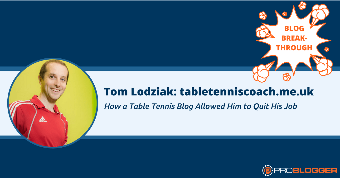 How a table tennis blog helped Tom Lodziak quit his job
