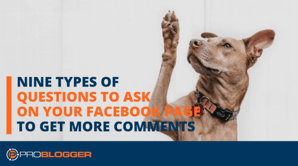 Nine types of questions to ask on your Fcebook page to get more comments
