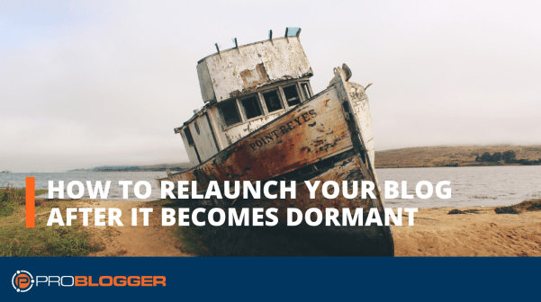 How to relaunch your blog after it becomes dormant