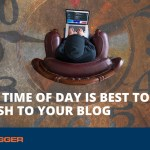 What Time of Day is Best to Publish to Your Blog?