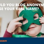 Should You Blog Anonymously or Use Your Real Name?