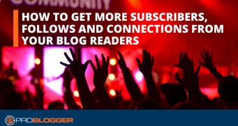 How to get more subscribers, followers and connections