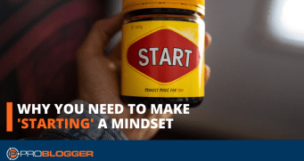 Why you need to make 'starting' a mindset
