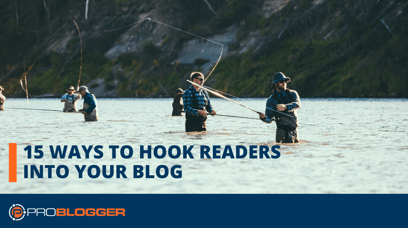 15 ways to hook readers into your blog