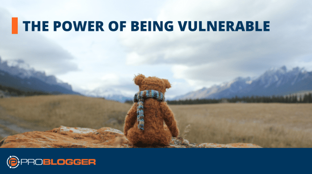 The power of being vulnerable