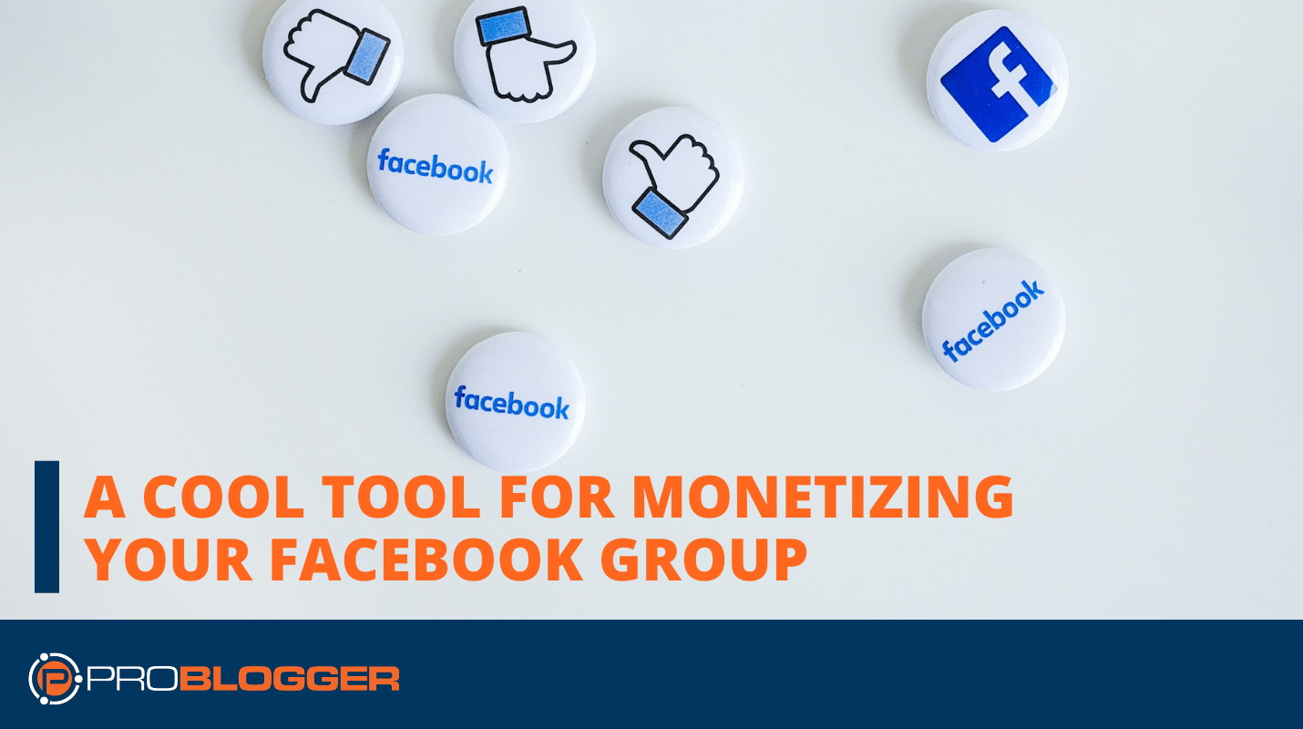 A fantastic tool for monetizing your Facebook group