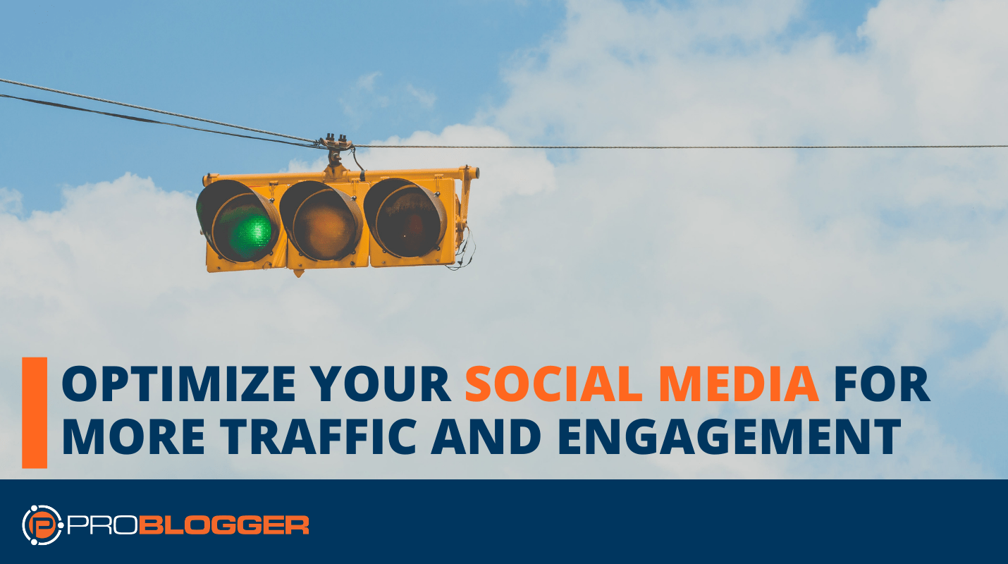 Optimize your social media for more traffic and engagement