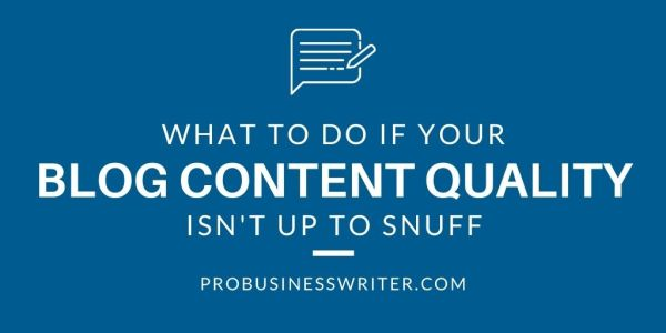 Pro Business Writer What to do if Your Blog Content ...