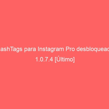 hashtags-para-instagram-pro-desbloqueado-1-0-7-4-ultimo-2