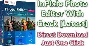 InPixio Photo Editor Crack With Patch