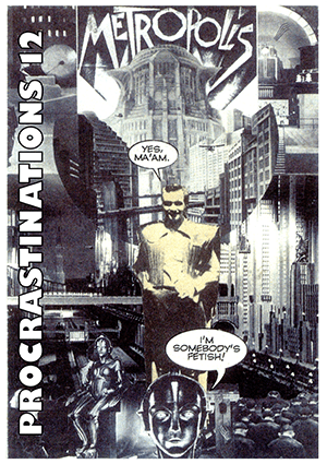 """A scene from the film Metropolis with a metal head saying """"I'm somebody's fetish!"""" and a yellow-y man saying """"Yes, ma'am"""" with Procrastinations 12 written up the side."""