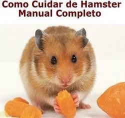 Hamster Feliz - Manual Completo Sobre Como Cuidar de seu Hamster