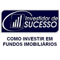 Como Investir em Fundos Imobiliários - Método Investidor de Sucesso